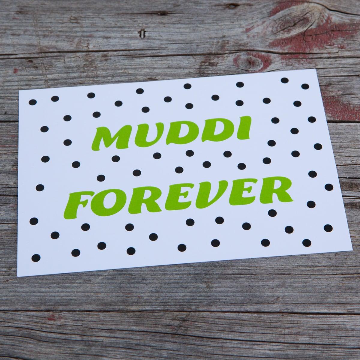 Muddi forever